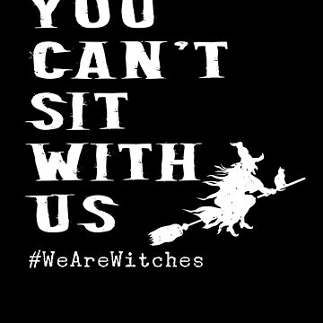 Witch & Cat on Broom Funny Halloween Witch You Can't sit with us Hocus Pocus costume scary spooky things broom trick or treat treating by bulletfast