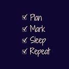 Plan. Mark. Sleep. Repeat. - Teacher Gift by MummyOfFour