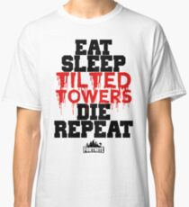 Eat Sleep Tilted Towers v2 Classic T-Shirt