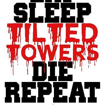 Eat Sleep Tilted Towers v2 by MisterNightmare