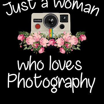 Just A Woman Who Loves Photography by mcko2704