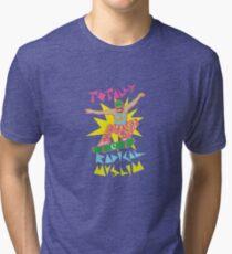 Totally Radical Muslim! Tri-blend T-Shirt