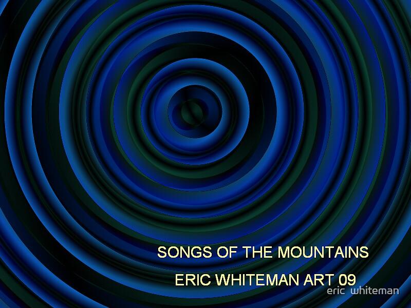 ( SONGS OF THE MOUNTAIN ) ERIC WHITEMAN  AR  by eric  whiteman
