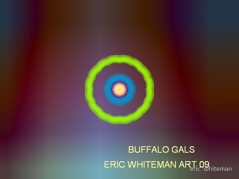 ( BUFFALO GALS )  ERIC WHITEMAN  ART   by eric  whiteman