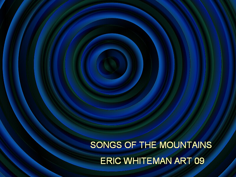 ( SONGS OF  THE MOUNTAINS  )  ERIC WHITEMAN  by ericwhiteman