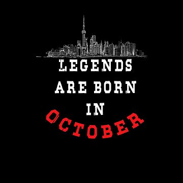 LEGENDS are born in OCTOBER ( PREMIUM BIRTHDAY GIFT ) LOOK AWESOME by Fawad4real