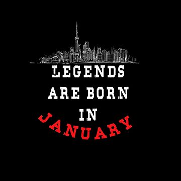 LEGENDS are born in JANUARY ( PREMIUM BIRTHDAY GIFT ) LOOK AWESOME by Fawad4real