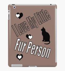 I Love My Little Fur Person (Cat) iPad Case/Skin