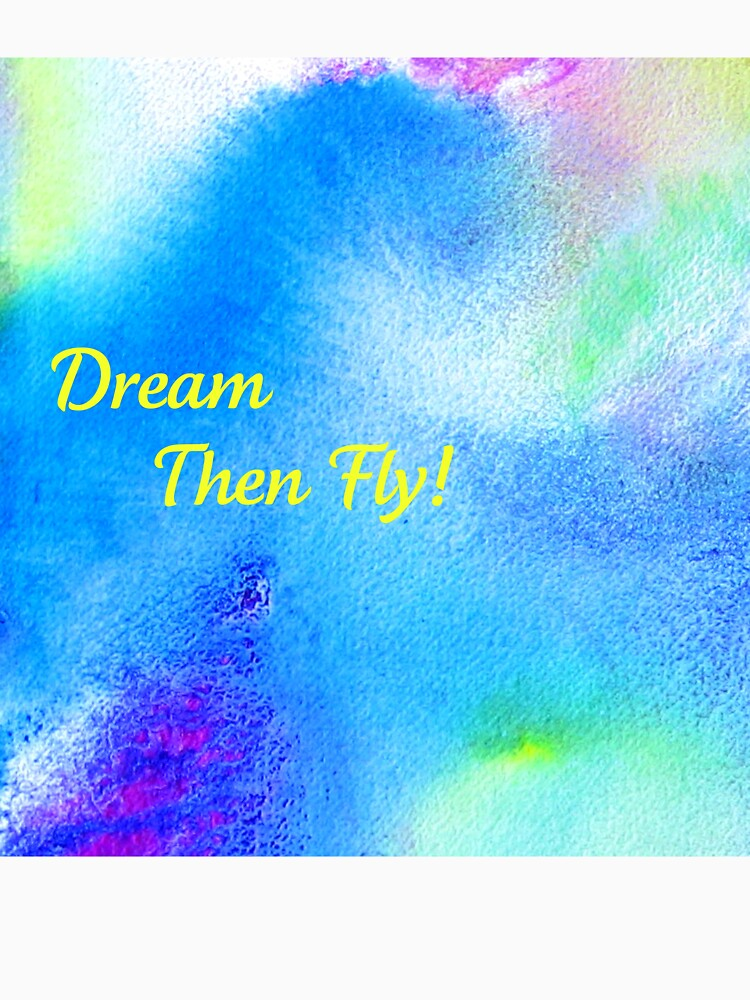 Dream...then fly tee! by Lynnsong