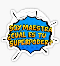 Soy Maestra, Cual es tu Superpoder. Spanish teacher gift Sticker