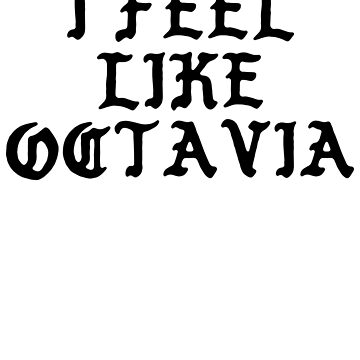 I FEEL LIKE Octavia - TLOP Parody Name Stickers by uvijalefx
