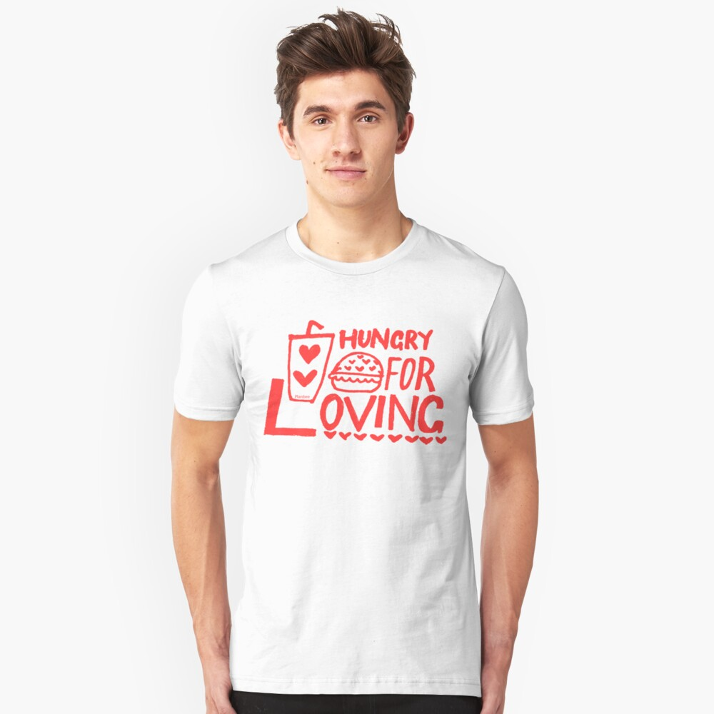 Hungry for Loving Unisex T-Shirt Front