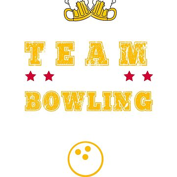 My Drinking Team Has A Bowling Problem Funny Bowler by CheerfulDesigns