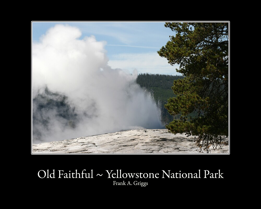 Old Faithful Six by FrankGImages