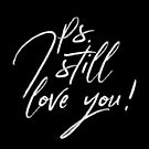 Ps. I Still Love You by Chilling Nation
