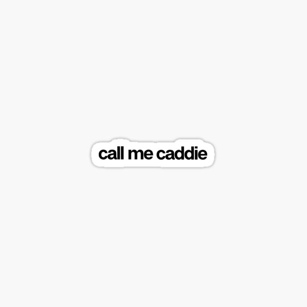 Call Me Caddie - Cool Custom Stickers Shirt Sticker