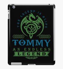Legend T-shirt - Legend Shirt - Legend Tee - TOMMY An Endless Legend iPad Case/Skin