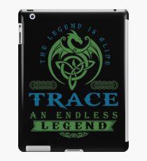 Legend T-shirt - Legend Shirt - Legend Tee - TRACE An Endless Legend iPad Case/Skin