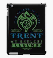 Legend T-shirt - Legend Shirt - Legend Tee - TRENT An Endless Legend iPad Case/Skin