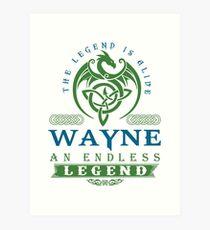 Legend T-shirt - Legend Shirt - Legend Tee - WAYNE An Endless Legend Art Print