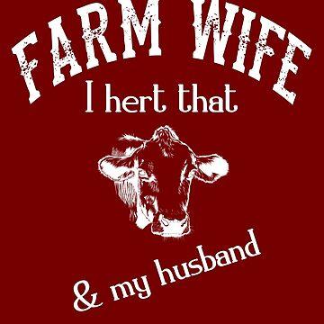 Funny Farm Wife T-Shirt Sassy Farmer Women Tee Shirt Gift by theshirtinator