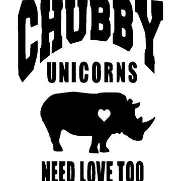 Chubby Unicorns Need Love Too by realmatdesign
