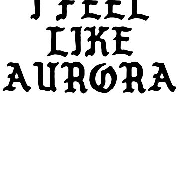 I Feel Like Aurora - Funny PABLO Parody Name Sticker by audesna
