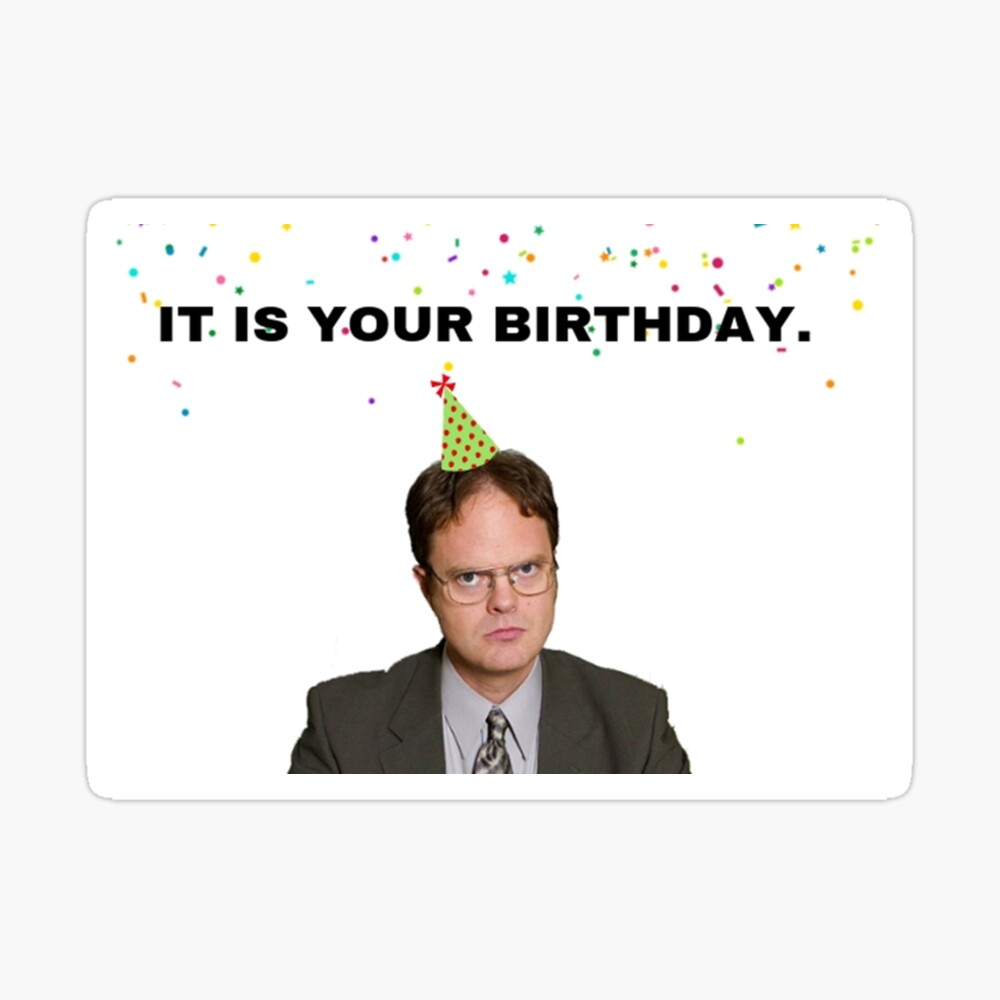 The Office It Is Your Birthday Dwight Schrute Gifts Presents Ideas Postcard By Avit1 Redbubble