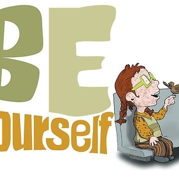 Be yourself  by Bydora