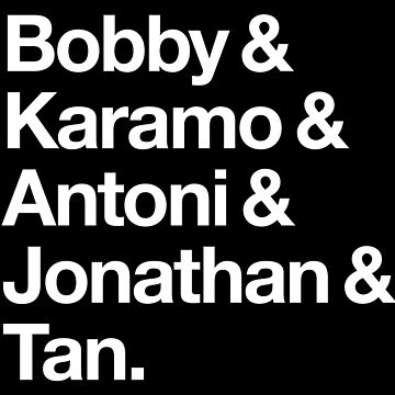 Fab 5 HELVETICA TYPE Bobby & Karamo & Antoni & Jonathan & Tan Queer Eye WHITE ON BLACK by SaraduJour