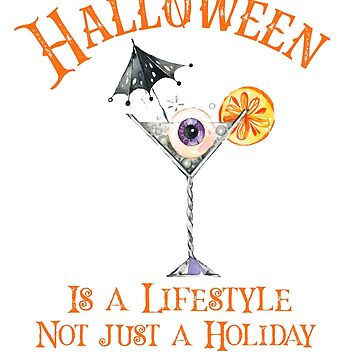 Halloween is a Lifestyle Not Just a Holiday by SpoonKirk