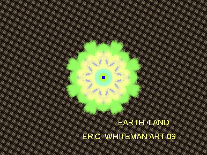 (  EARTH LAND ) ERIC WHITEMAN  by ericwhiteman