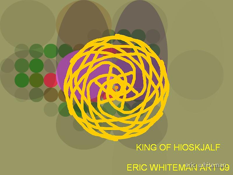 ( KING OF HLUOSHJALF ) ERIC WHITEMAN ART   by eric  whiteman