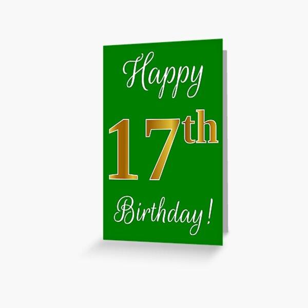 """Elegant, Faux-Goldblick-Zahl, """"glücklicher 17. Geburtstag!"""" (Grüner Hintergrund) Grußkarte"""