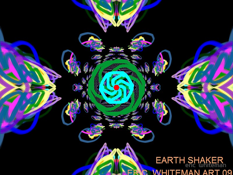 ( EARTH SHAKER ) ERIC WHITEMAN ART  by eric  whiteman