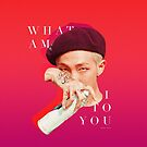 Kim Namjoon - WHAT AM I TO YOU by stubblehale