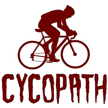 Cycopath Funny Cycling by BeyondEvolved
