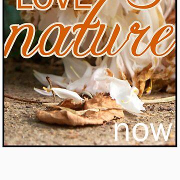 Love Nature Now by xplor-r