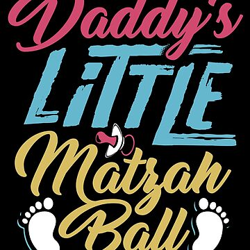 Jewish Passover Daddy's Little Matzah Ball by jzelazny