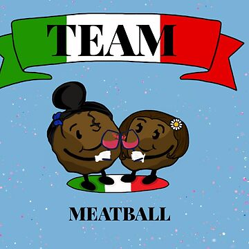 Team Meatballs by Italianricanart