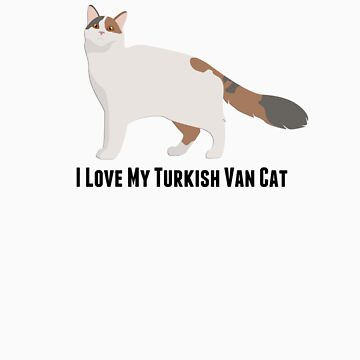 I Love My Turkish Van Cat by rodie9cooper6