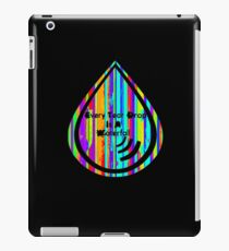 Every Tear Drop Is A Waterfall iPad Case/Skin