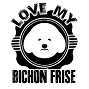 Love My Bichon Frise by joshuanaaa