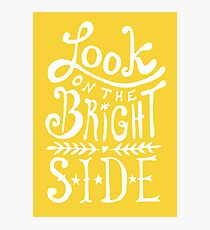 Look On The Bright Side Photographic Print