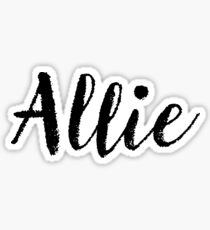 Allie - Girl Names For Wives Daughters Stickers Tees Sticker
