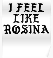 I FEEL LIKE Rosina - Pablo Hipster Name Shirts Poster