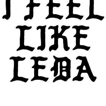 I Feel Like Leda - Cool Pablo Hipster Name Sticker by audesna