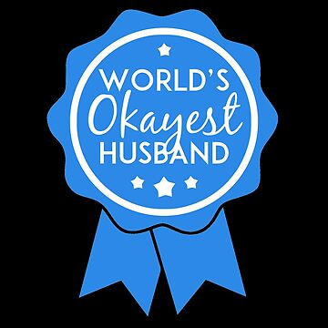 World's Okayest Husband Award by Nangka
