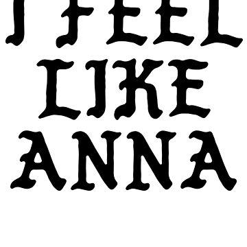 I Feel Like Anna - Funny PABLO Parody Name Sticker by audesna