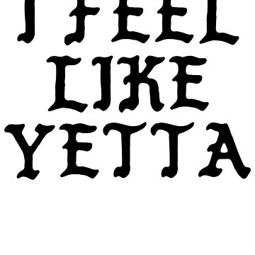 I FEEL LIKE Yetta - Cool Pablo Hipster Name Sticker by uvijalefx